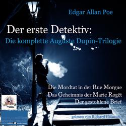 Der erste Detektiv – Die komplette Auguste Dupin-Trilogie – Edgar Allan Poe