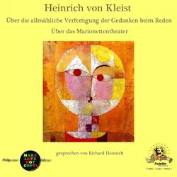 Heinrich von Kleist – Über die allmähliche Verfertigung der Gedanken beim Reden – Marionettentheater – Heinrich von Kleist