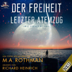 Der Freiheit letzter Atemzug – M. A. Rothman